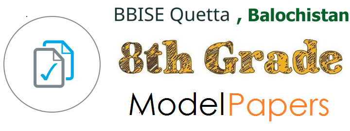 Balochistan Board Model Paper 2019 for 5th, 8th Grade Guess Paper
