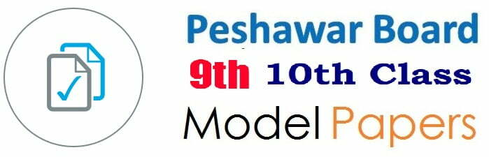 BISE Peshawar Board SSC Model Paper 2021