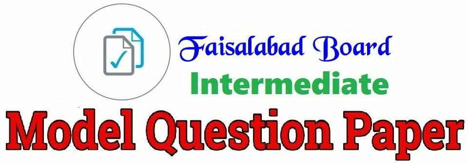 BISE Faisalabad Inter Part I & Part II Solved Paper 2019