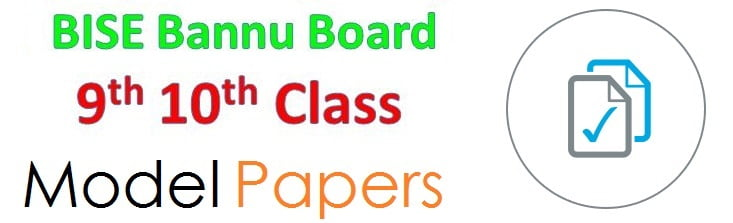 BISE Bannu SSC Model Paper 2019 for 10th & 9th Past Paper
