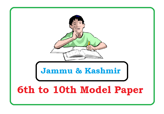 J&K 6th, 7th, 8th, 9th, 10th Model Paper 2020 JKBOSE 6th