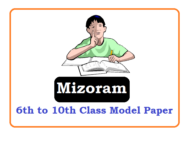 Mizoram Board 6th, 7th, 8th, 9th Model Paper 2019, Mizoram Board 6th, 7th, 8th, 9th Question Paper 2019