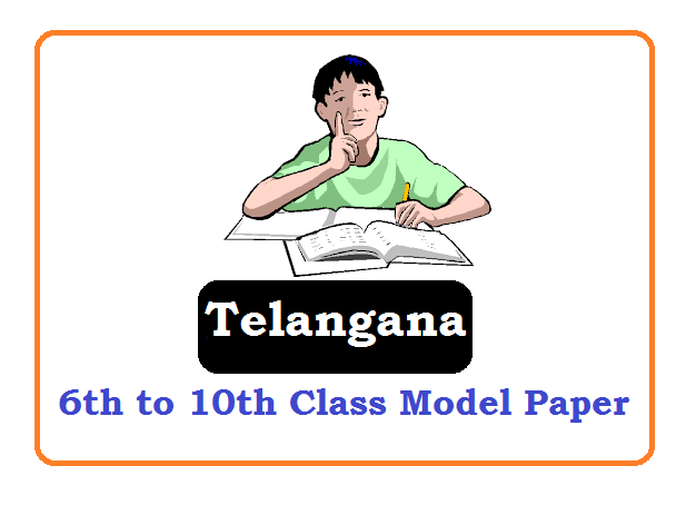 Telangana 6th, 7th, 8th, 9th Model Paper 2020, Telangana 6th, 7th, 8th, 9th Question Paper 2019