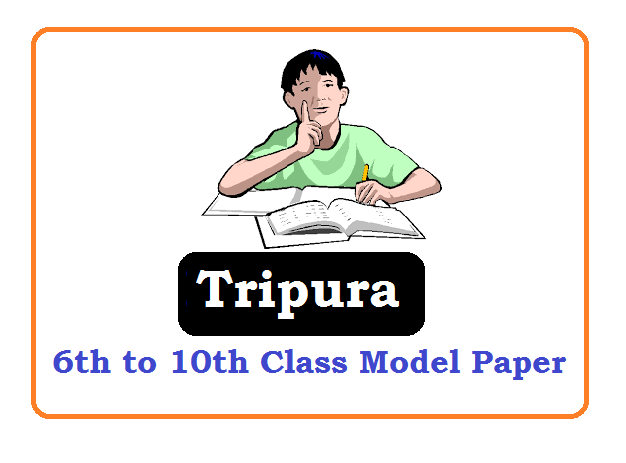 Tripura Board 6th, 7th, 8th, 9th Model Paper 2020, Tripura Board 6th, 7th, 8th, 9th Sample Paper 2019
