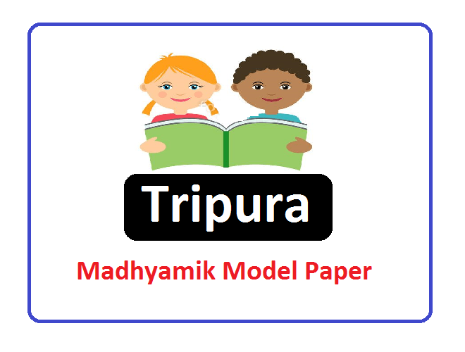 TBSE Madhyamik Question Paper 2021, TBSE 10th Model Question Paper 2021