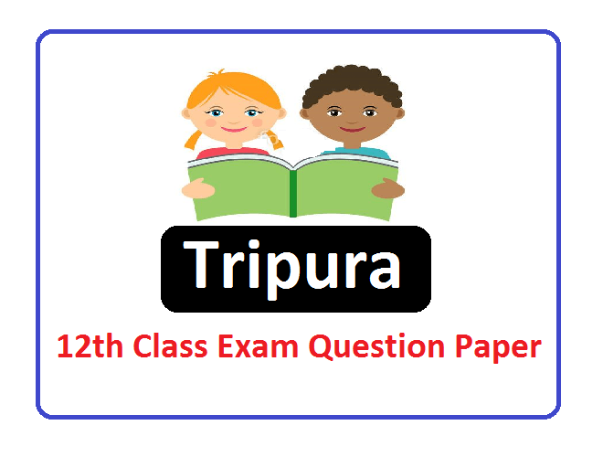 TBSE 12th Class Question Paper 2022, Tripura Board 12th Class Question Paper 2022