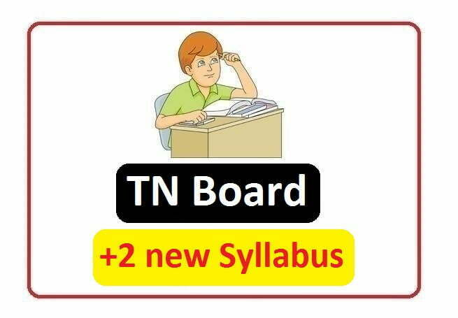 TN 12th Class new Syllabus 2020, TN +2 new Syllabus 2020