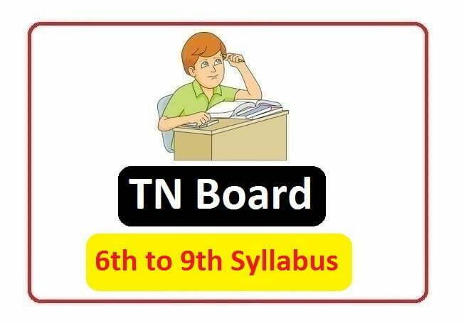 TN 6th, 7th, 8th, 9th Class Syllabus 2020, Tamil Nadu 6th, 7th, 8th, 9th Class Syllabus 2020