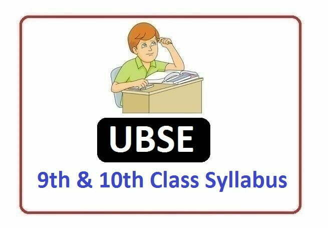 UBSE 9th & 10th Class Syllabus 2021