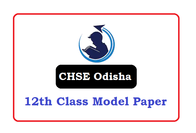 CHSE Odisha +2 Model Paper 2021, CHSE Odisha +2 Question Paper 2021