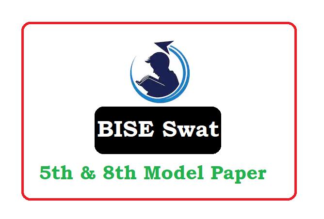 BISE Swat 5th, 8th Grade Model Paper 2020, BISE Swat 5th, 8th Grade Sample Paper 2020