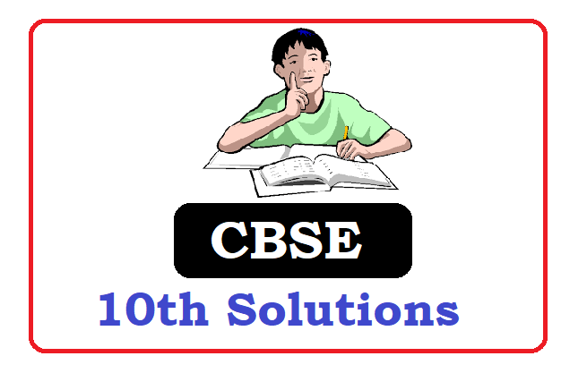 CBSE 10th Class Solutions 2021
