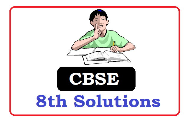 CBSE 8th Class Solutions 2020, CBSE 8th Solutions 2020
