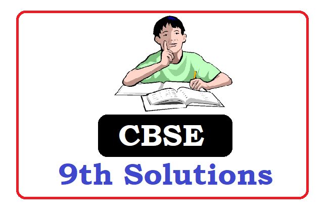 CBSE 9th Class Solutions 2020, CBSE 9th Solutions 2021