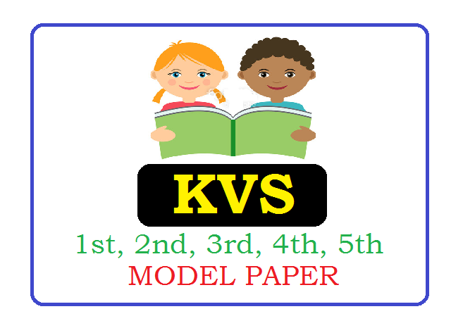 KVS 1st, 2nd, 3rd, 4th, 5th class Model Paper 2021
