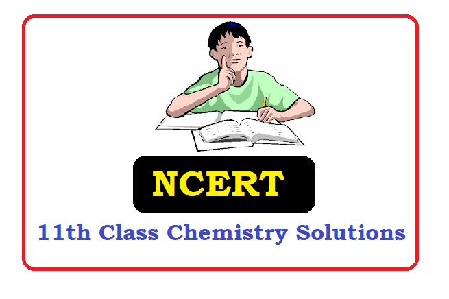 NCERT Class 11 Chemistry Solutions 2021