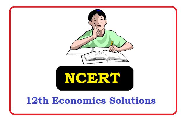 NCERT Class 11  Economics Solutions 2021