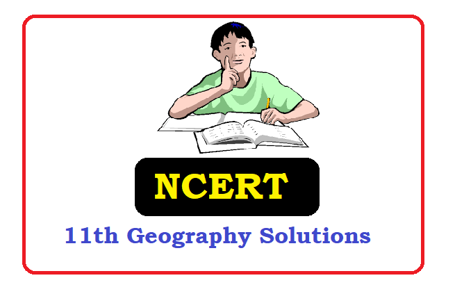 NCERT 11th Class Geography Solutions 2020
