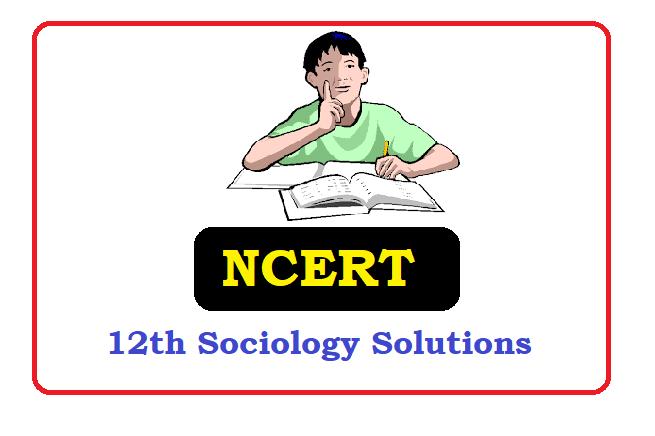 NCERT Class 12  Sociology Solutions 2020