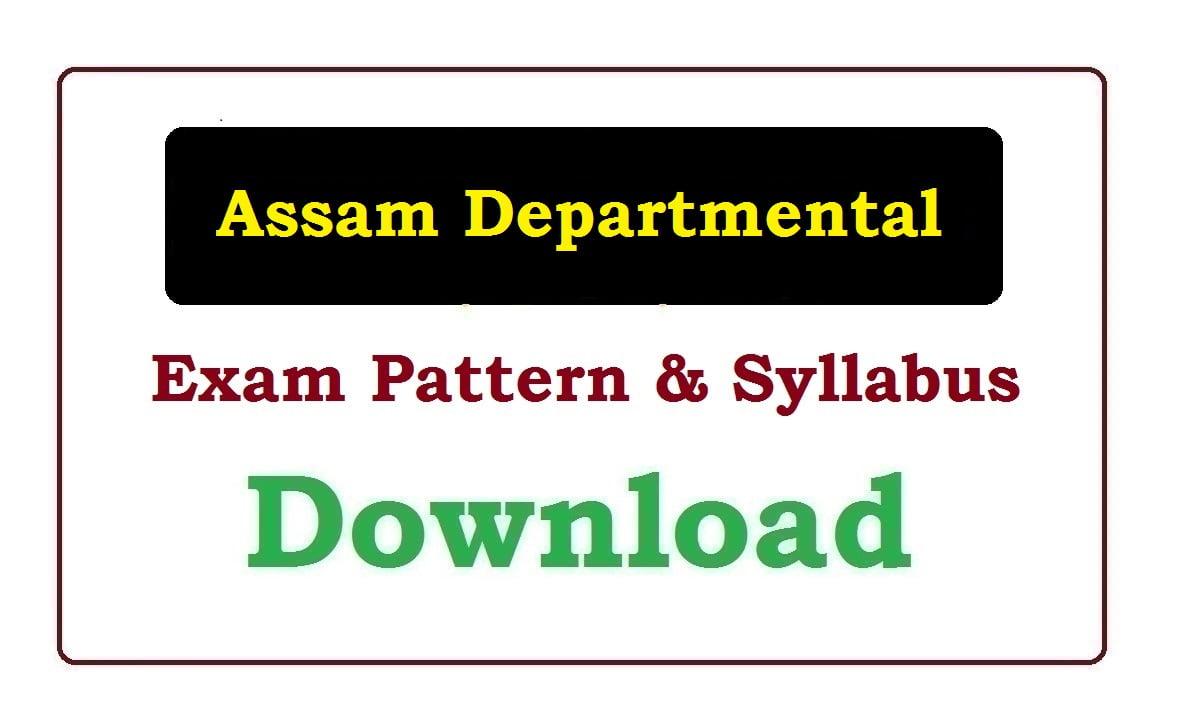 Assam Departmental Exam Syllabus & Exam Pattern 2020
