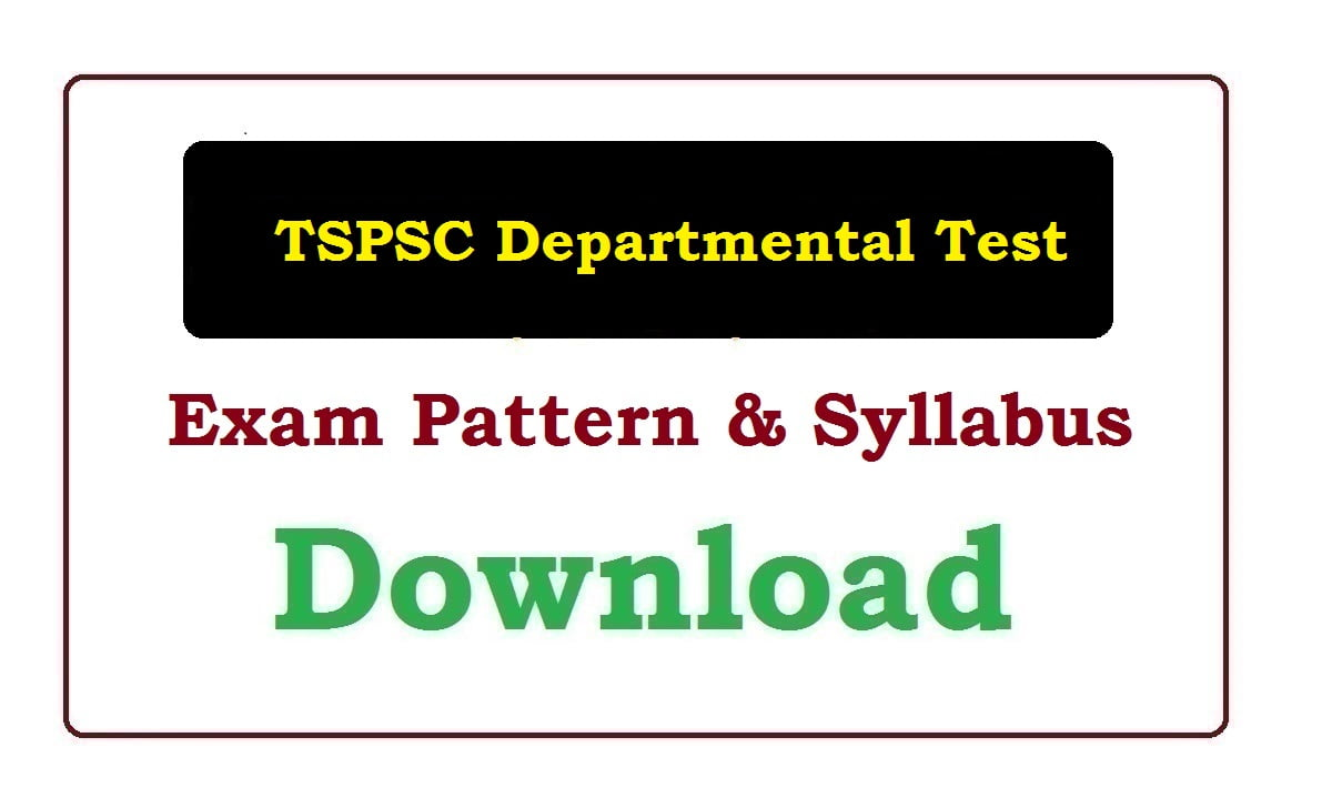 TSPSC Departmental Test Exam Pattern & Syllabus 2020