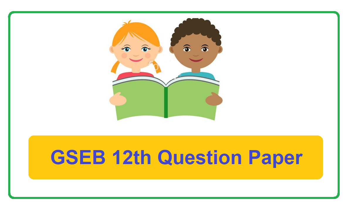 GSEB 12th Class Question Paper 2021